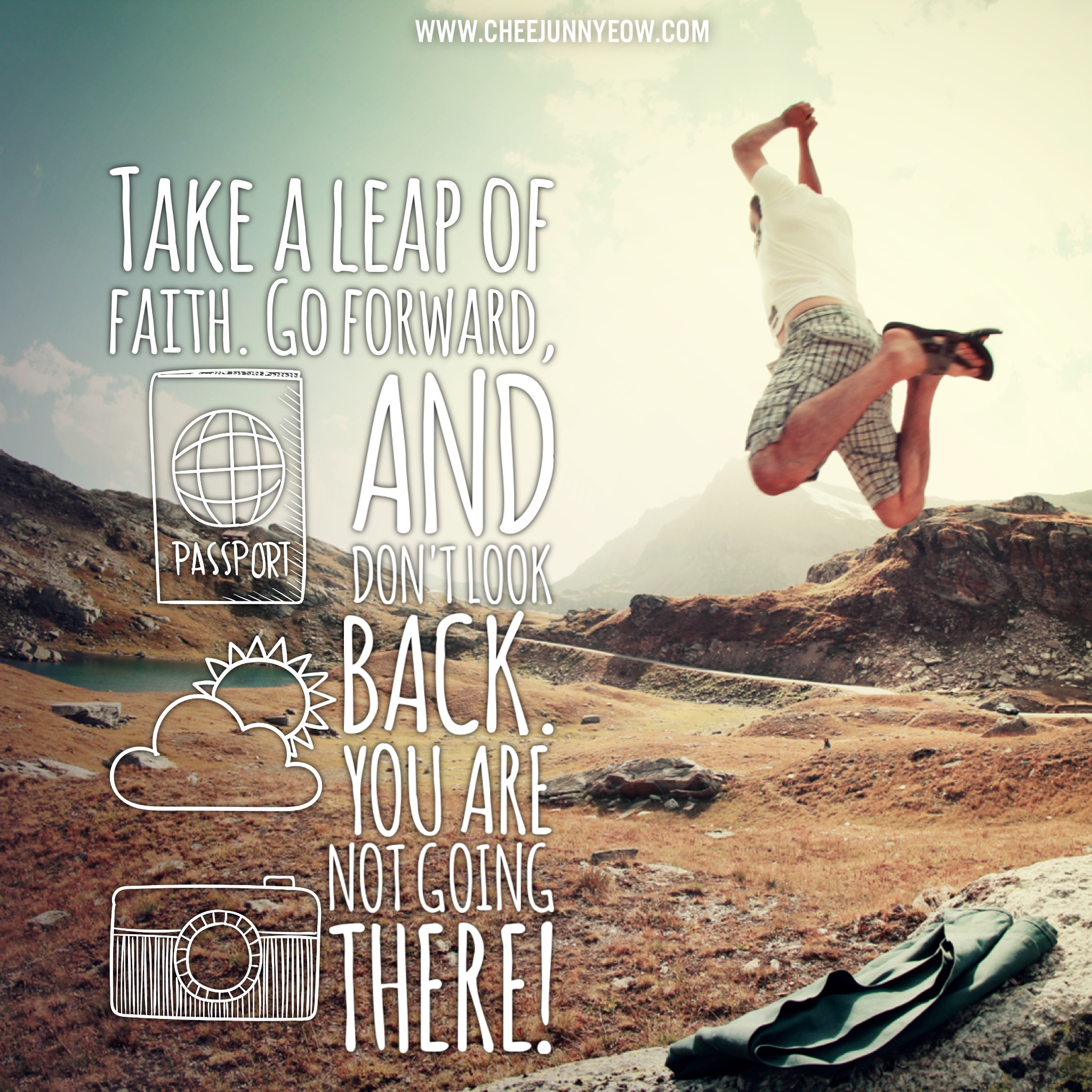 take a leap of faith. go forward, and don't look back. you are not going there