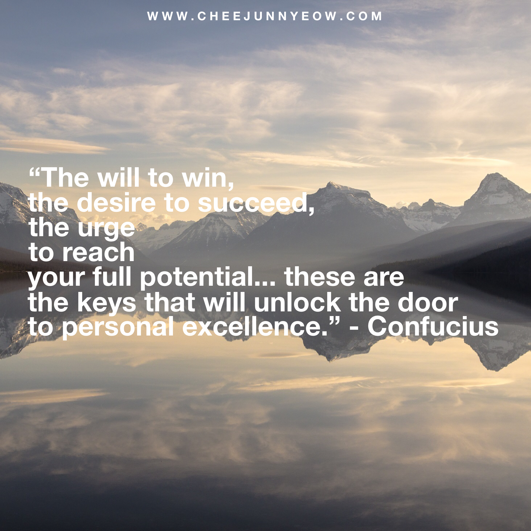 the will to win, the desire to succeed, the urge to reach your full potential; these are the keys that will unlock the door to personal excellence